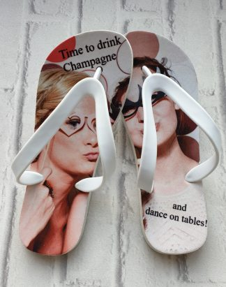 "Flip Flops with a picture of two women and the text saying ""Time to drink champagne and dance on tables"""