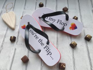 Flip Flops with the text You're the Flip to my Flop